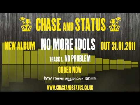 Chase & Status - 'No More Idols' - 1 - 'No Problem'