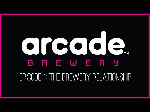 Crafting Arcade Brewery  Episode 1: The Brewery Relationship