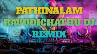 PATHINALAM RAVUDICHATHU DJ SONG