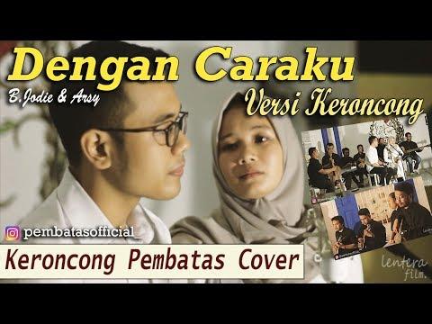 DENGAN CARAKU (Brisia Jodie & Arsy) - Keroncong Pembatas Cover
