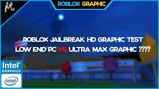 [Roblox Jailbreak] BAJO END PC VS ULTRA MAX GRAPHIC TEST EN JAILBREAK HD ?