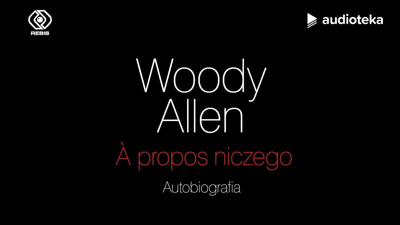 "Woody Allen ""A propos niczego"" | audiobook"
