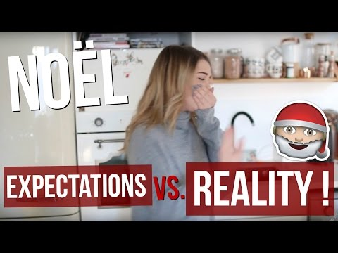 [ Expectations VS. Reality n°5 ] : NOËL !