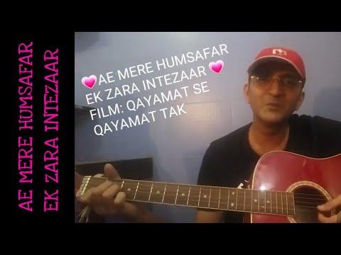 Ae Mere Humsafar - Film QAYAMAT SE QAYAMAT TAK ...... Acoustic guitar cover   Guitar lesson
