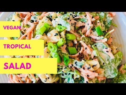 VEGAN TROPICAL SALAD!!!!