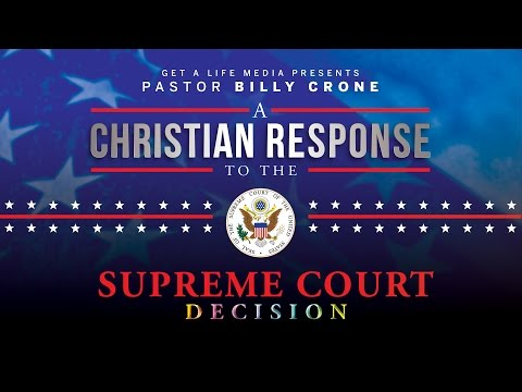 A Christian Response to the Supreme Court Decision - Part 3