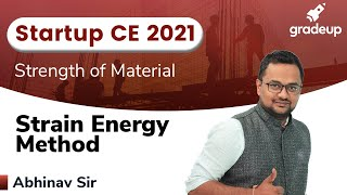 Strain Energy Method | SOM | ESE And GATE 2021 | Abhinav Sir | Gradeup
