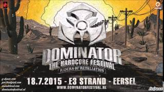 Dominator 2015 - Riders Of Retaliation | Presidents of Pain | Paul Elstak