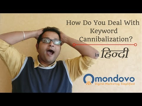 How do you deal with Keyword Cannibalization - Hindi