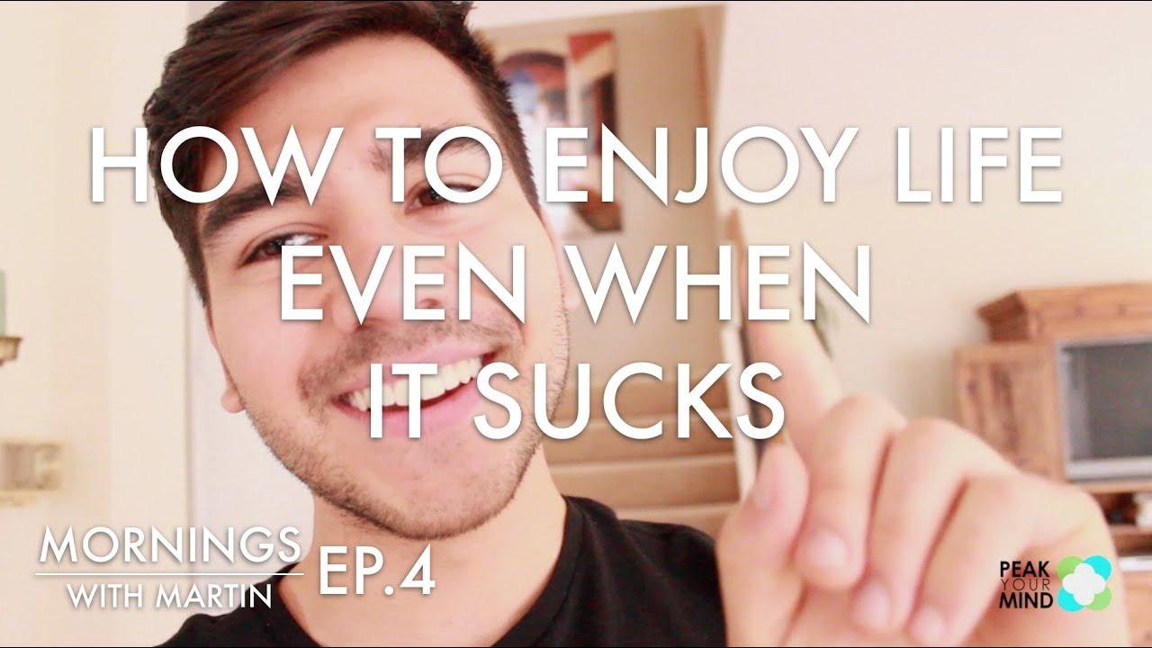 3 Ways to Enjoy Life