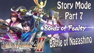 Samurai Warriors 4-II - Story Mode Bonds of Fealty - Part 7 - Battle of Nagashino
