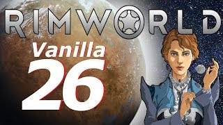 Rimworld Vanilla Let's Play Ep26 - Base Changes