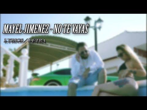 Mayel Jimenez - No Te Vayas (LYRICS/LETRA)
