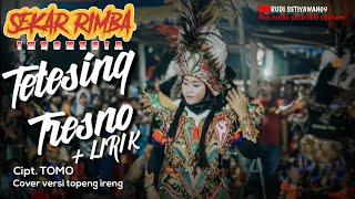 SEKAR RIMBA INDONESIA - TETESING TRESNO +LIRIK