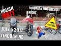 Polish Matt @European Motorcycle Night - July 5 2017 - Jest pi?kny, it's beautiful!