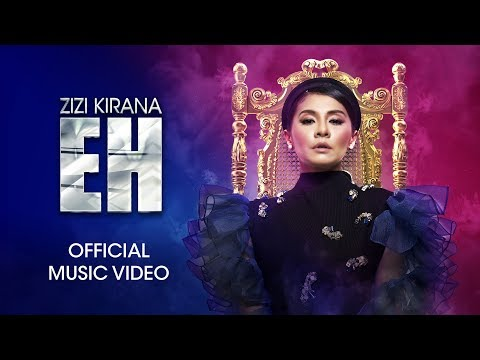 ZIZI KIRANA - EH (Official Music Video)
