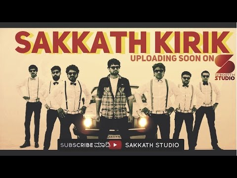 MAKING OF SAKKATH KIRIK - acapella version...