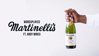 "Wordsplayed   ""martinelli's"" Ft. Andy Mineo"