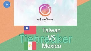 Tiebreaker Osu World Cup 2016 Group Stage Group C Taiwan Vs Mexico