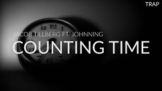 Скачать Jacob Tillberg Ft Johnning Counting Time