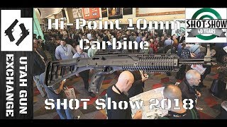 SHOT Show - 2018 CHECK out The Hi-Point 10mm Carbine!!