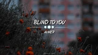 Aimer - Blind To You // Sub Español //