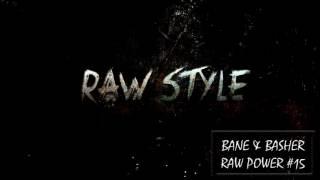 Bane & bAsher - RAW Power #15 (Raw Hardstyle Podcast - September 2016)