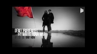 deux furieuses - 'My War is Your War' (Official album trailer)