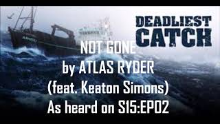 ATLAS RYDER - NOT GONE - As heard on DEADLIEST CATCH