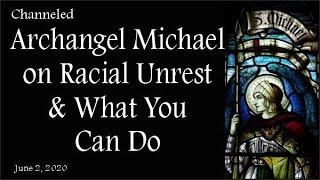 Archangel Michael Message About Racial Unrest And What You Can Do