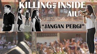 Killing Me Inside Feat Aiu - Jangan Pergi || Live Sma 2 Lamongan 29 April 2018