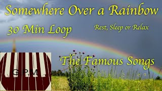 Relax for a moment!... Somewhere Over The Rainbow,  peaceful piano instrumental. Loop for 30min