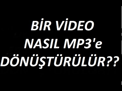 Bir Video Nasıl Mp3'e Dönüştürülür?
