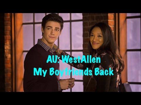 AU WestAllen: My Boyfriends Back