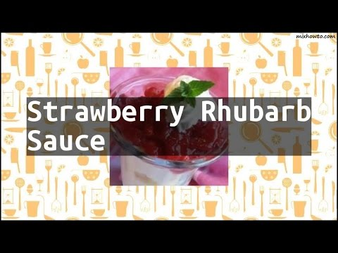 Recipe Strawberry Rhubarb Sauce