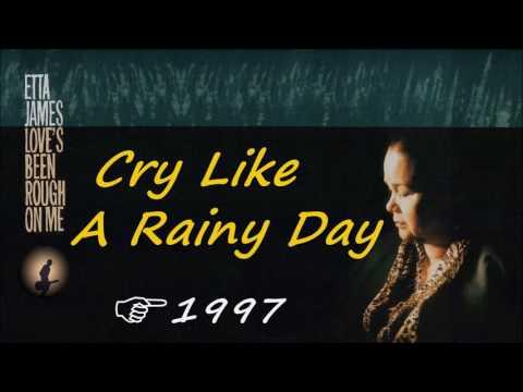 Etta James - Cry Like A Rainy Day (Kostas A~171)