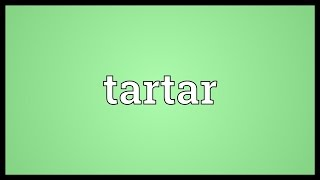 Tartar Meaning