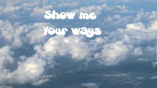 Show me Your ways (with lyrics) - Darlene Zschech - Hillsong Mp3