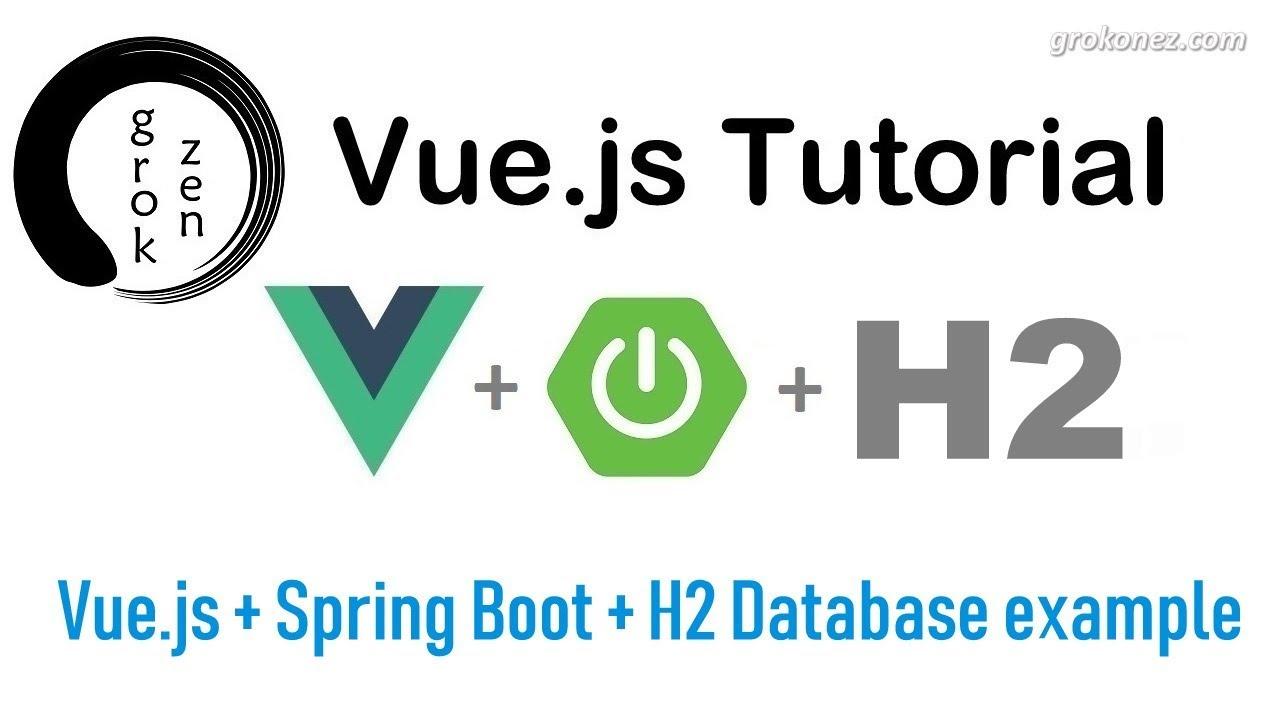 Vue.js + Spring Boot + H2 Database