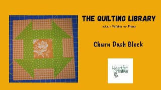 The Quilting Library - The Churn Dash Block