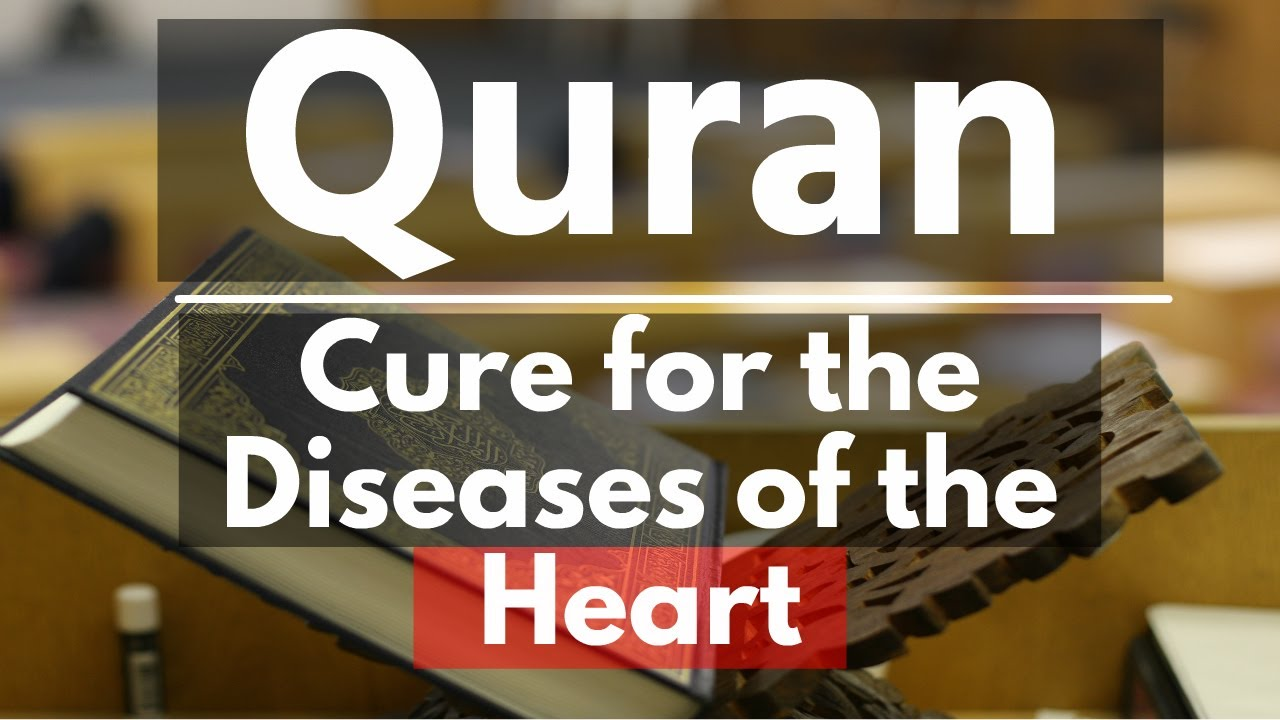 Quran | Cure for Diseases of the Heart | Mufti Menk