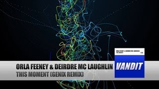 Orla Feeney & Deirdre Mc Laughlin - This Moment (Genix Remix) [Official Video]