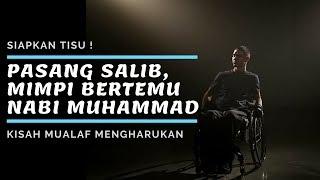 Pasang Salib Warisan Teman Yang Waf4t, Mimpi Bertemu Nabi Muhammad 😭 Kisah Mualaf Mengharukan