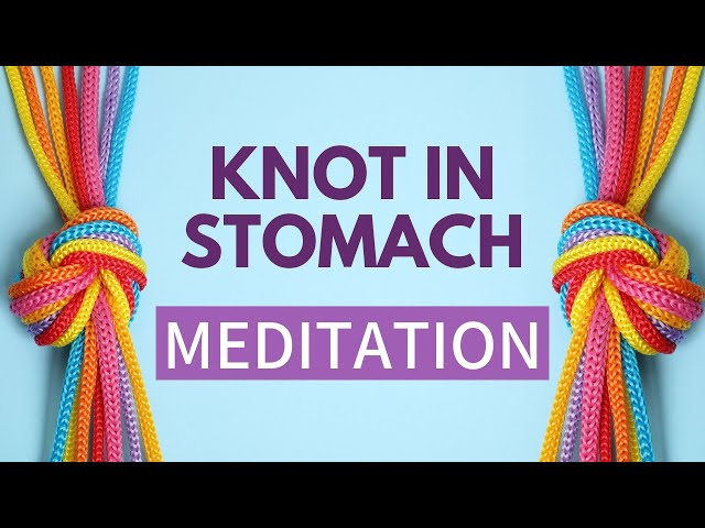 Knot in Stomach due to Anxiety - STOMACH RELAXATION MEDITATION