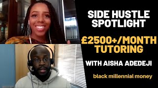 How to make an extra £2500+ A MONTH tutoring - Side Hustles - Black Millennial Money - Ep. 37