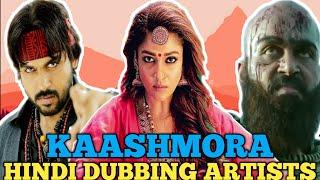   KAASHMORA MOVIE HINDI DUBBING ARTISTS  ALL VOICE ACTORS OF KAASHMORA MOVIE  