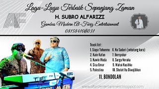 Lagu-Lagu Qasidah Terbaik Sepanjang Zaman || H. Subro Alfarizi