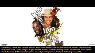 Kes & David Rudder - LIVE YUH LIFE (LIKE YUH PLAYING MAS) (2013 Trinidad)(Prod. By De Red Boyz)