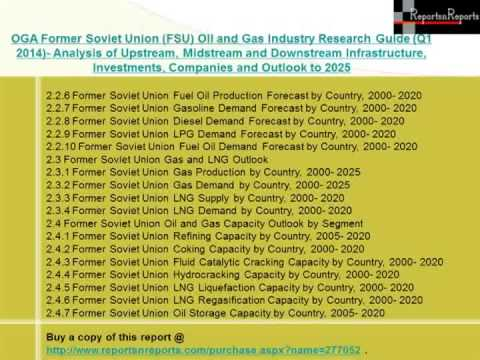 Former Soviet Union Oil and Gas Industry (Q1 2014)- - Market Size, Growth & Forecast to 2025
