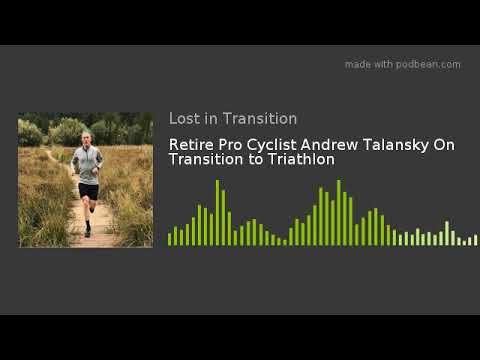 Retire Pro Cyclist Andrew Talansky On Transition to Triathlon